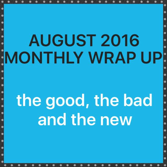 Monthly Summary: August 2016 Wrap-up