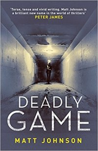 Deadly Game - Matt Johnson