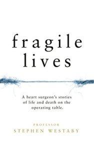 Fragile Lives - Stephen Westaby