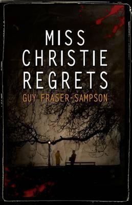 Miss Christie Regrets - Guy Fraser-Sampson