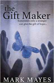 The Gift Maker - Mark Mayes