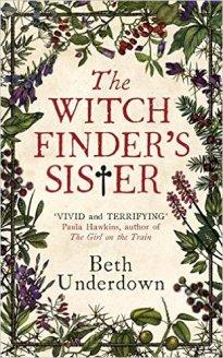 The Witchfinder's Sister - Beth Underdown