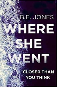 Where She Went - B.E. Jones