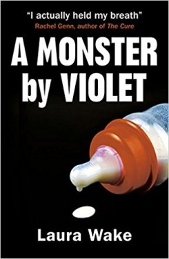 A Monster by Violet by Laura Wake