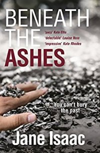 Beneath the Ashes - Jane Isaac