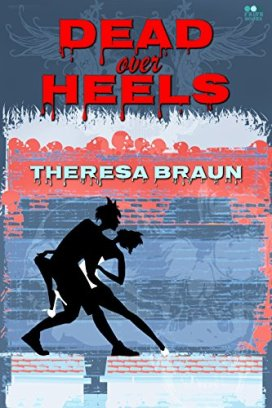 Dead over Heels - Theresa Braun
