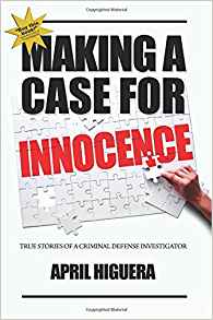 Making a Case for Innocence by April Higuera