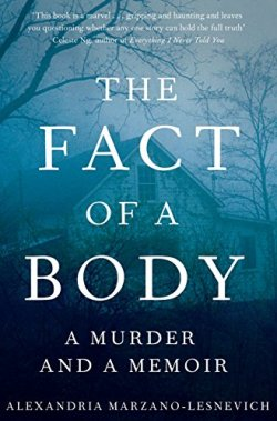 The Fact of a Body - Alexandria Marzano-Lesnevich
