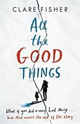 All the Good Things - Claire Fisher