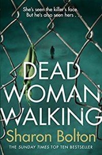 Dead Woman Walking by Sharon Bolton
