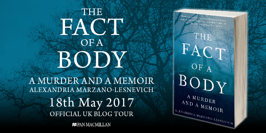 Blog Tour: The Fact of a Body: A Murder and a Memoir by Alexandria Marzano-Lesnevich