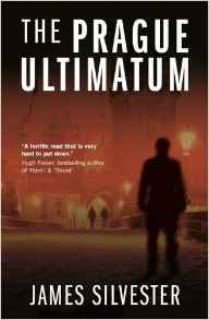 The Prague Ultimatum - James Silvester