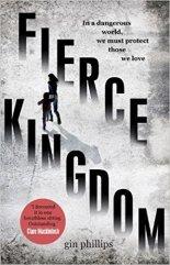Fierce Kingdom - Gin Phillips 2