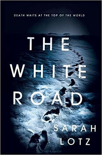 The White Road - Sarah Lotz