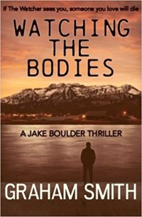Watching the Bodies Graham Smith