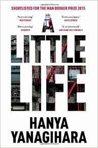 A Little Life - Hanya Yanagihara