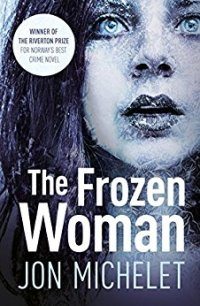 The Frozen Woman - Jon Michelet