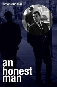 An Honest Man by Simon Michael