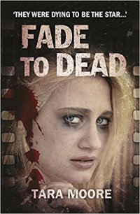 Fade to Dead by Tara Moore