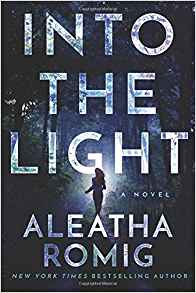 Into the Light - Aleatha Romig