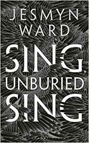 Sing Unburied Sing - Jesmyn Ward