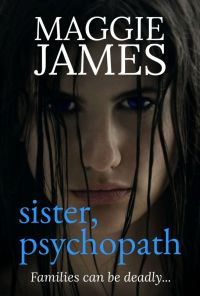 Sister Psychopath - Maggie James