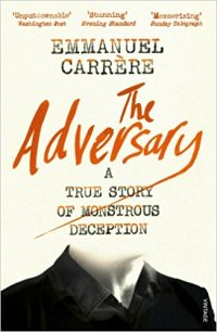 The Adversary - Emmanuel Carrere