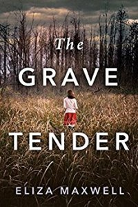 The Grave Tender - Eliza Maxwell