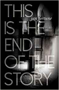 This is the End of the Story - Jan Fortune