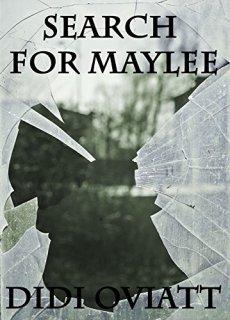 Search for Maylee - Didi Oviatt