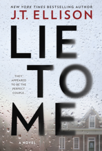 Lie to Me by J. T. Ellison