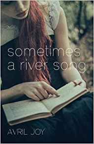 Sometimes A River Song - Avril Joy
