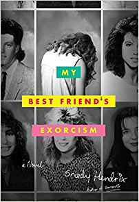 My Best Friends Exorcism - Grady Hendrix