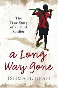 A Long Way Gone - Ishmael Beah