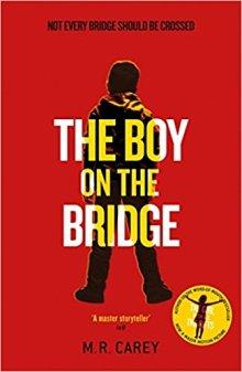 The Boy on the Bridge - M. R. Carey