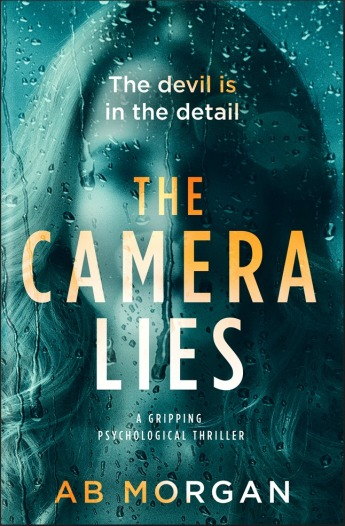 The Camera Lies - AB Morgan