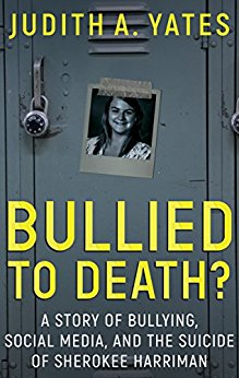 Bullied to Death - Judith A. Yates