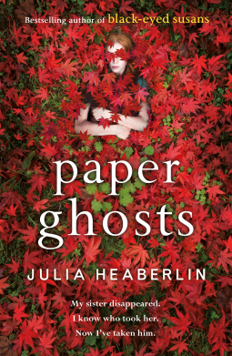 Paper Ghosts - Julia Heaberlin