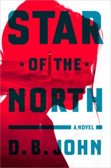 Star of the North - D.B. John