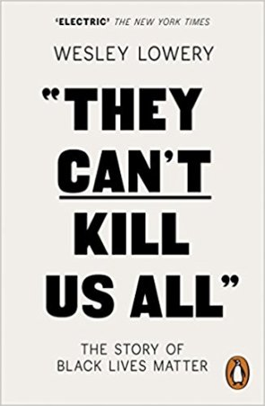 They Can't Kill Us All - Wesley Lowery