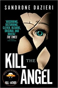 Kill the Angel - Sandrone Dazieri