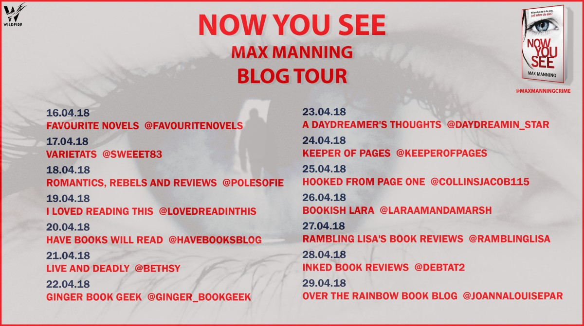 Blog Tour | Book Review: Now You See by Max Manning (@maxmanningcrime @Wildfirebks)