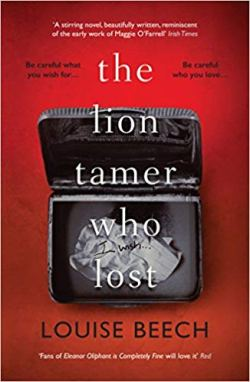 The Lion Tamer Who Lost - Louise Beech