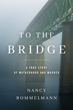 To the Bridge - Nancy Rommelmann