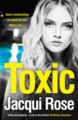 Toxic by Jacqui Rose