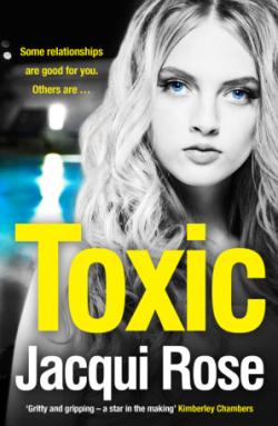 Toxic by Jacqui Rose