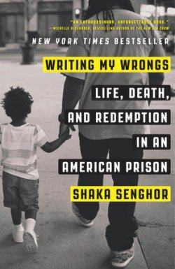 Writing my Wrongs - Shaka Senghor