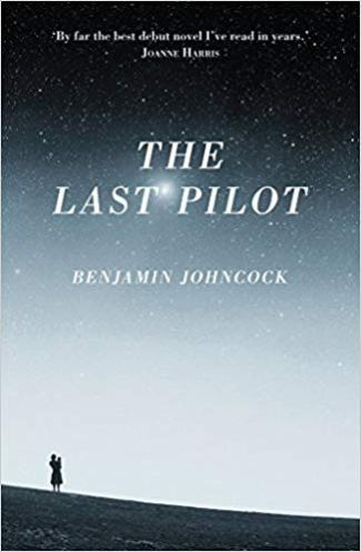 The Last Pilot - Benjamin Johncock