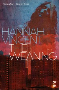 The Weaning - Hannah Vincent