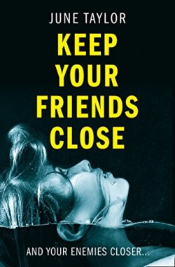 Keep Your Friends Close by June Taylor